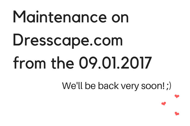 Maintenance period on Dresscape.com